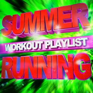 Summer Running Workout Playlist! – Running Music Workout [320kbps]