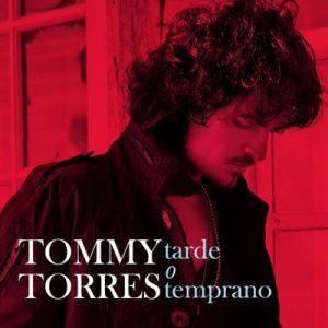 Tarde O Temprano – Super 6 Tracks – Tommy Torres [320kbps]
