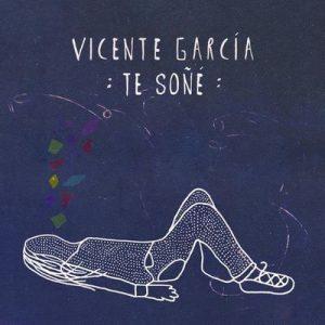 Te Soñé – Vicente Garcia [320kbps]