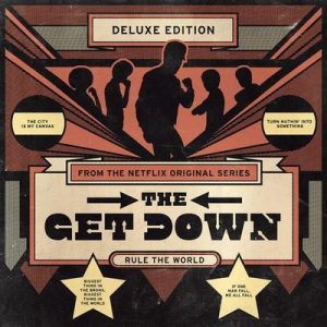 The Get Down (Original Soundtrack From The Netflix Original Series) (Deluxe Version) – V. A. [320kbps]