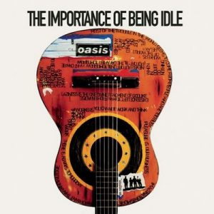 The Importance Of Being Idle – Oasis [320kbps]