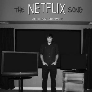 The Netflix Song – Single – Jordan Brower [320kbps]