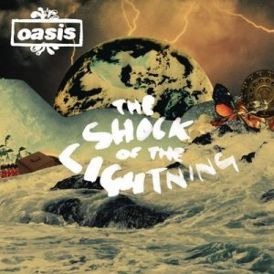 The Shock Of The Lightning – Oasis [320kbps]