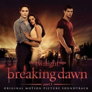The Twilight Saga Breaking Dawn – Part 1 (Original Motion Picture Soundtrack) – V. A. [320kbps]