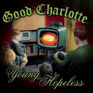 The Young and The Hopeless – Good Charlotte [320kbps]
