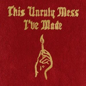 This Unruly Mess I've Made – Macklemore & Ryan Lewis [320kbps]