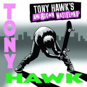 Tony Hawk's American Wasteland Soundtrack – V. A. [320kbps]