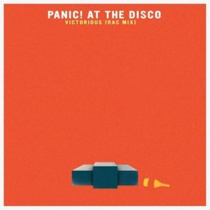 Victorious (RAC Mix) – Panic! At the Disco [320kbps]