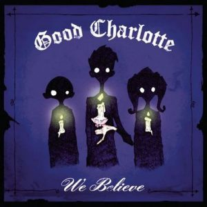 We Believe – Good Charlotte [320kbps]