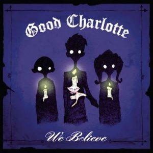 We Believe – Good Charlotte [320kbps]