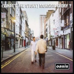(What's The Story) Morning Glory [Remastered] – Oasis [320kbps]