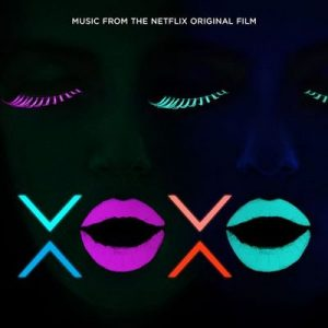 XOXO (Music from the Netflix Original Film) – V. A. [320kbps]