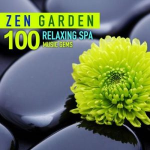 Zen Garden (100 Relaxing Spa Music Gems for Wellness, Massage, Relaxation and Serenity) – V. A. [320kbps]