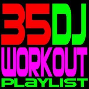 35 DJ Workout Playlist – GO! Fitness [320kbps]