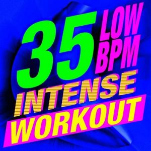 35 Low BPM Intense Workout – Workout Buddy [320kbps]