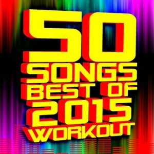50 Songs – Best of 2015 Workout – Workout Remix Factory [320kbps]