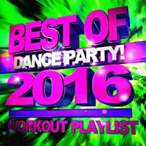 Best 2016! Dance Party! Workout Playlist – GO! Fitness [320kbps]