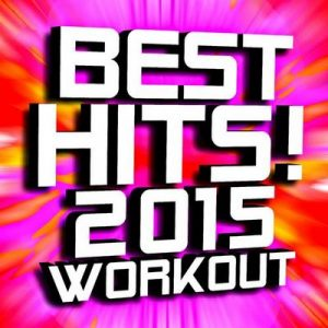 Best Hits! 2015 Workout – Xtreme Team Fitness [320kbps]