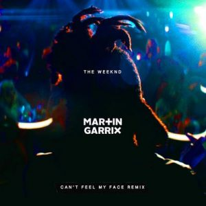Can't Feel My Face (Martin Garrix Remix) – The Weeknd [320kbps]