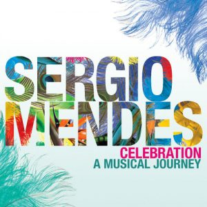 Celebration A Musical Journey – Sergio Mendes [320kbps]