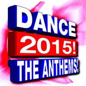 Dance 2015! The Anthems! – Dance Remix Factory [320kbps]