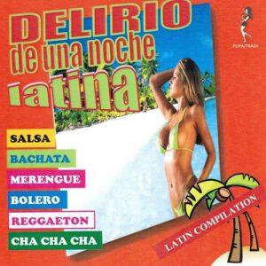 Delirio de una Noche Latina (Latin Compilation) – V. A. [320kbps]