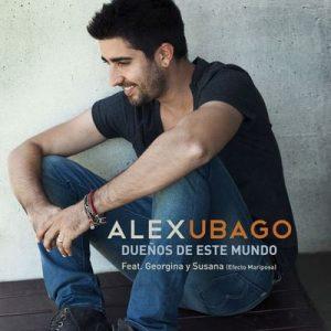 Dueños de este mundo (feat. Georgina y Susana (Efecto Mariposa)) – Álex Ubago [320kbps]