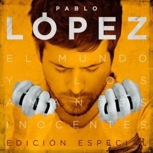 El Mundo Y Los Amantes Inocentes (Edición Especial) – Pablo López [320kbps]