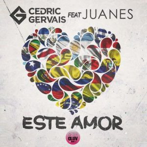 Este Amor – Cedric Gervais, Juanes [320kbps]