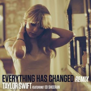 Everything Has Changed (Remix) – Taylor Swift, Ed Sheeran [320kbps]