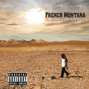 Excuse My French – French Montana [320kbps]