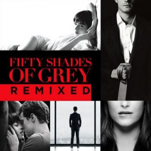 Fifty Shades Of Grey Remixed – V. A. [320kbps]