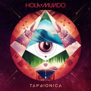 Hola Mundo – Tan Biónica [320kbps]