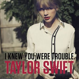 I Knew You Were Trouble. – Taylor Swift [320kbps]