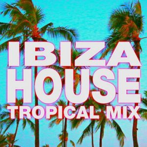 Ibiza House – Tropical Mix – DJ ReMix Factory [320kbps]