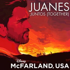 Juntos (Together) (From McFarland, USA) – Juanes [320kbps]