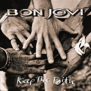 Keep The Faith (Remastered) – Bon Jovi [320kbps]