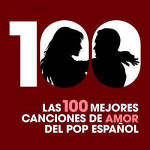 Las 100 mejores canciones de amor del Pop Español – V. A. [320kbps]