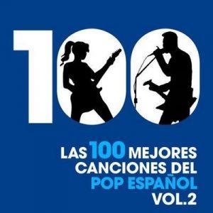 Las 100 mejores canciones del Pop Español, Vol. 2 – V. A. [320kbps]