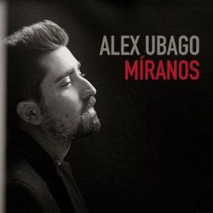 Míranos – Álex Ubago [320kbps]