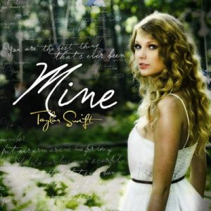Mine – Taylor Swift [320kbps]