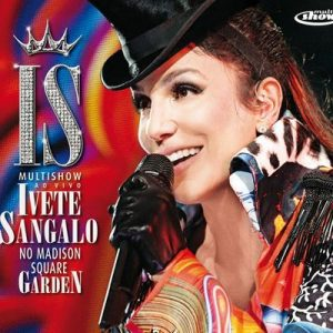 Multishow Ao Vivo – Ivete Sangalo No Madison Square Garden (Ao Vivo No Madison Square Garden  2010) – Ivete Sangalo [320kbps]