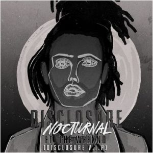 Nocturnal (Disclosure V.I.P.  Radio Edit) – Disclosure, The Weeknd [320kbps]
