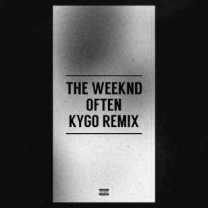 Often (Kygo Remix) – The Weeknd [320kbps]