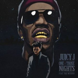 One of Those Nights (Clean Version) – Juicy J, The Weeknd [320kbps]