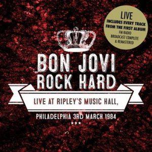 Rock Hard – Live at Ripleys, Philadelphia. 3rd March 1984 (Remastered) [Live] – Bon Jovi [320kbps]
