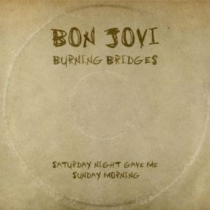 Saturday Night Gave Me Sunday Morning – Bon Jovi [320kbps]