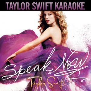 Speak Now (Karaoke Version) – Taylor Swift [320kbps]