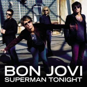 Superman Tonight – Bon Jovi [320kbps]
