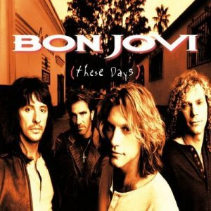 These Days (Remastered) – Bon Jovi [320kbps]